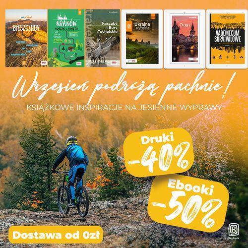 Wrzesień podróżą pachnie! Książkowe inspiracje na jesienne wyprawy [Drukowane -40%| Ebooki -50%]