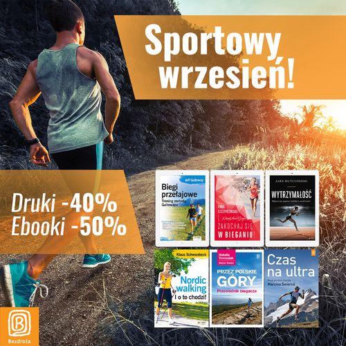 Sportowy wrzesień! [Książki drukowane -40%| Ebooki -50%]