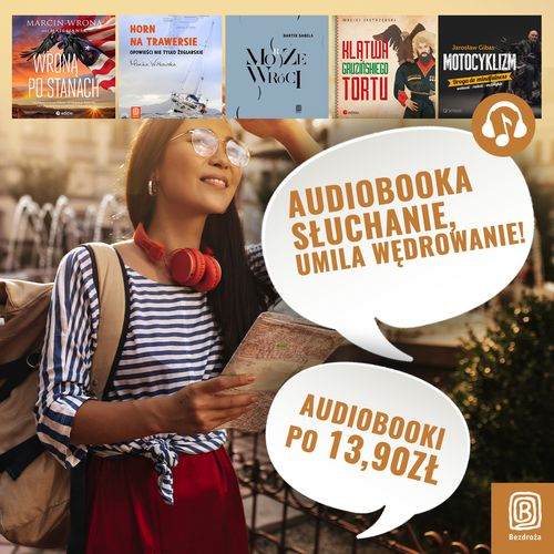 Audiobooka słuchanie, umila wędrowanie! [Audiobooki po 13,90zł]