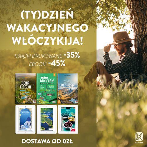 (Ty)Dzień Wakacyjnego Włóczykija! [Książki drukowane -35%| Ebooki -45%]