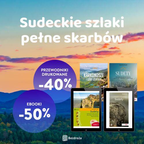 Sudeckie szlaki pełne skarbów [Przewodniki drukowane -40%| Ebooki -50%]
