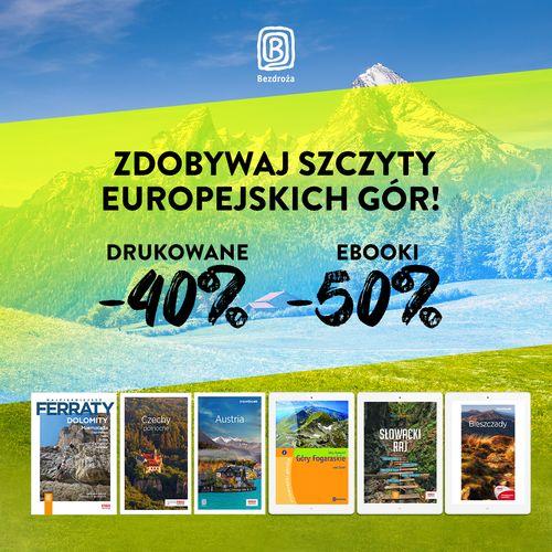 Zdobywaj szczyty europejskich gór! [Przewodniki drukowane -40%| Ebooki -50%]