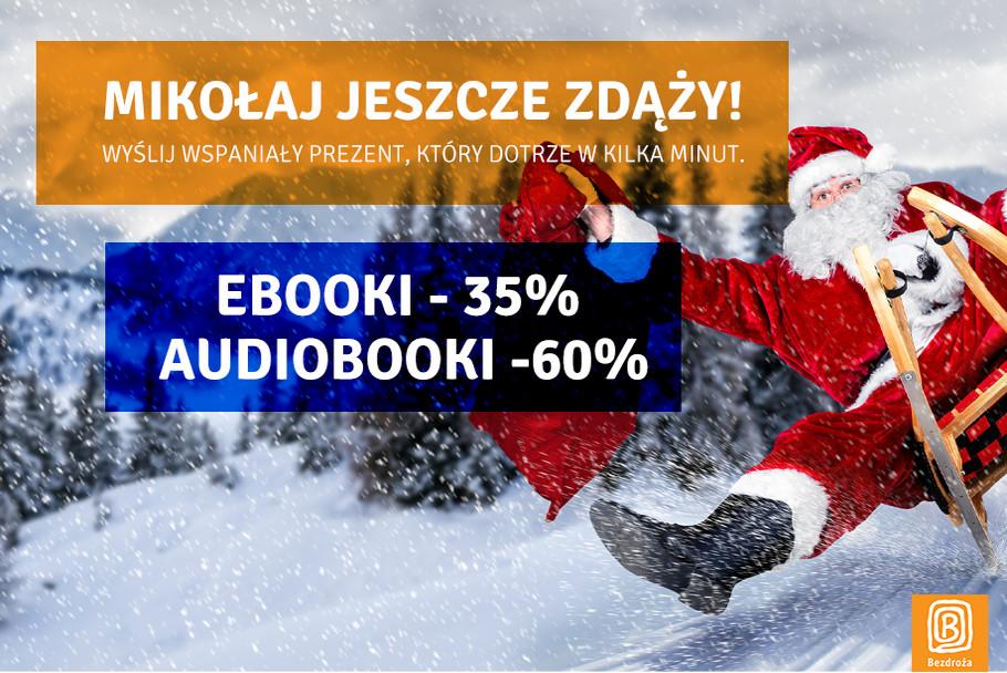 Mikołaj jeszcze zdąży! / Ebooki -35% oraz Audiobooki -60%