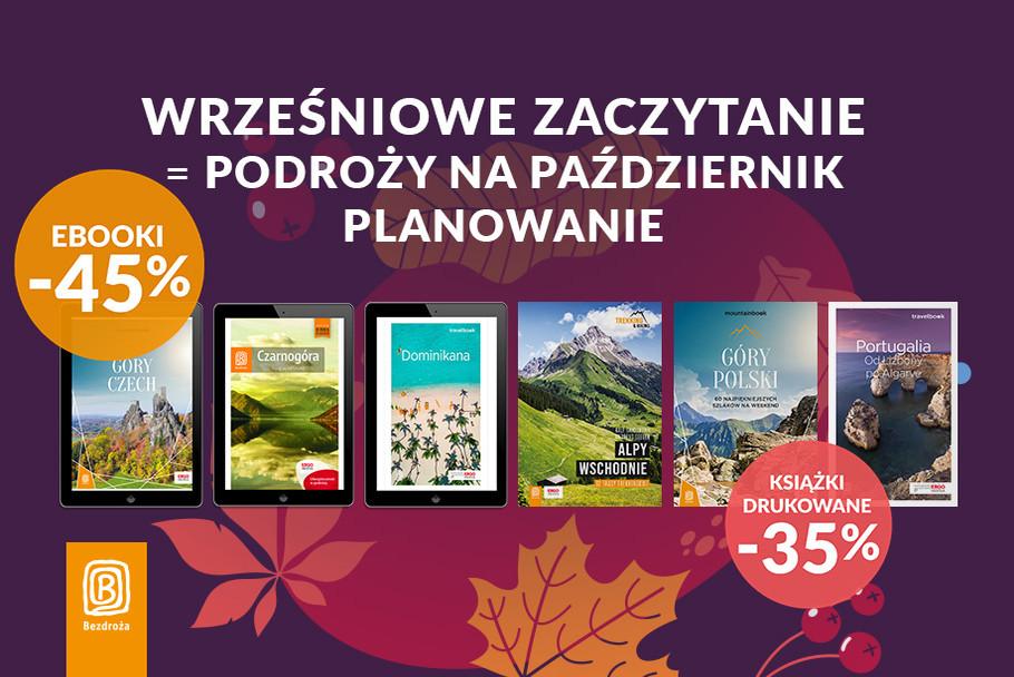 Wrześniowe zaczytanie = podroży na październik planowanie [Książki drukowane -35%| Ebooki -45%]
