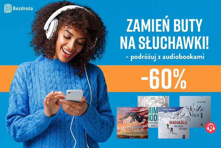 Zamień buty na słuchawki! - podróżuj z Audiobookami [-60%]
