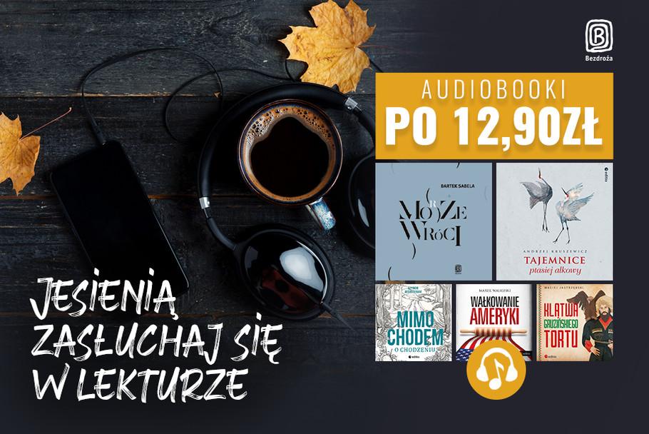 Jesienią zasłuchaj się w lekturze [Audiobooki po 12,90zł]