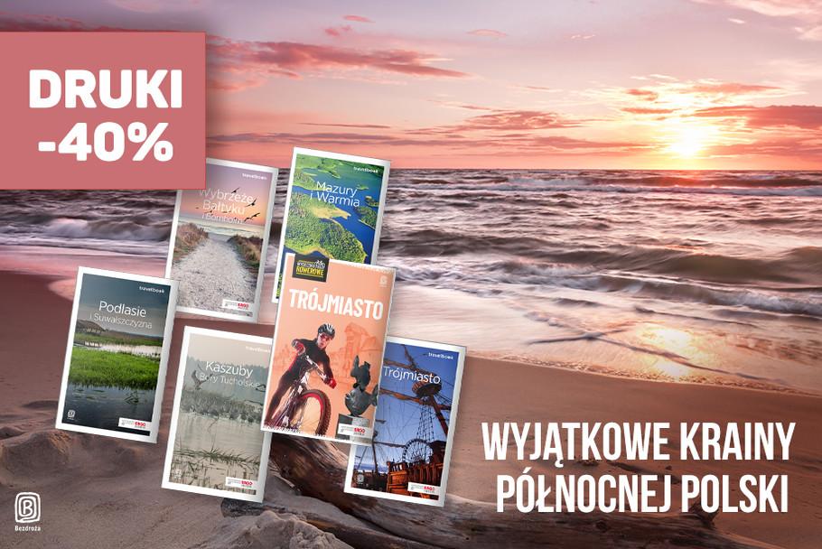 Wyjątkowe krainy północnej Polski [Druki -40%]