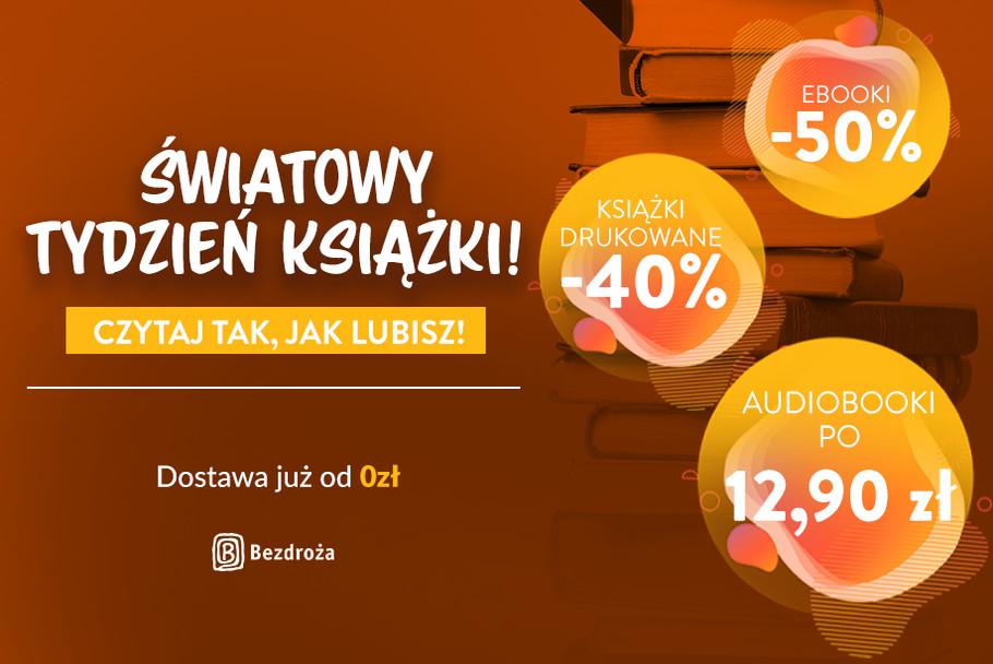 🌎 Światowy Tydzień Książki 📚 [Książki drukowane -40%| Ebooki -50%| Audiobooki po 12,90zł]