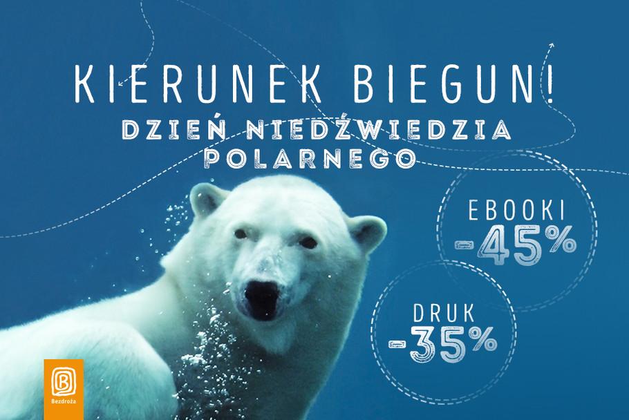 Kierunek biegun! Dzień Niedźwiedzia Polarnego [-45%/-35%]