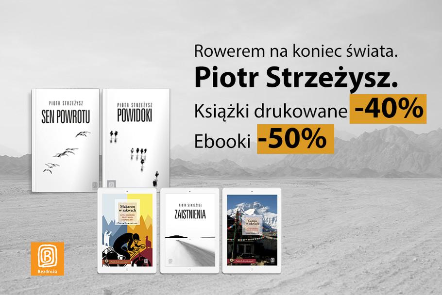 Rowerem na koniec świata. Piotr Strzeżysz [Książki drukowane -40%| Ebooki -50%]