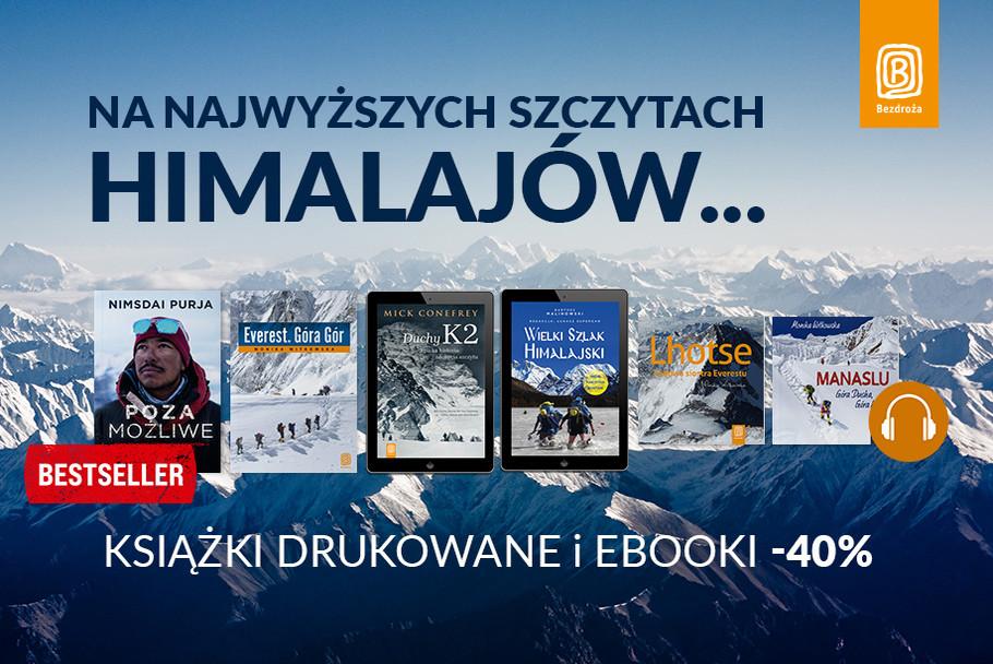 Na najwyższych szczytach Himalajów... [Książki drukowane i ebooki -40%| Audiobooki po 12,90zł]