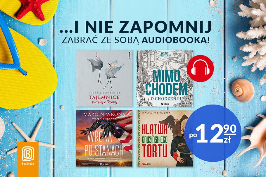 ...i nie zapomnij zabrać ze sobą audiobooka! [po 12,90zł]