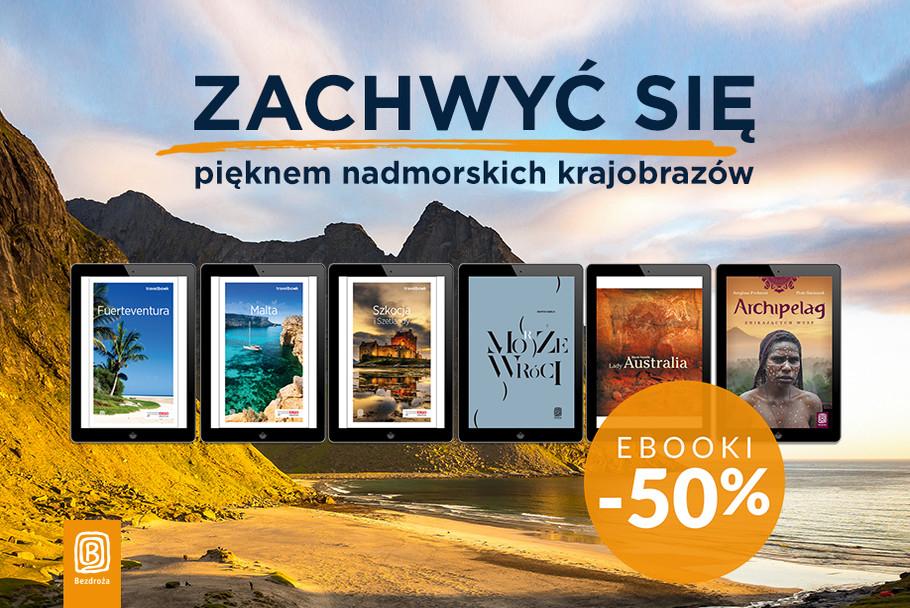 Zachwyć się pięknem nadmorskich krajobrazów [Ebooki -50%]