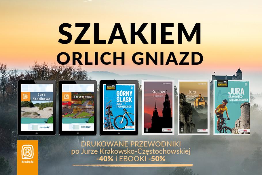 Szlakiem Orlich Gniazd 🦅🏰 [Drukowane przewodniki po Jurze Krakowsko-Częstochowskiej -40% i Ebooki -50%]