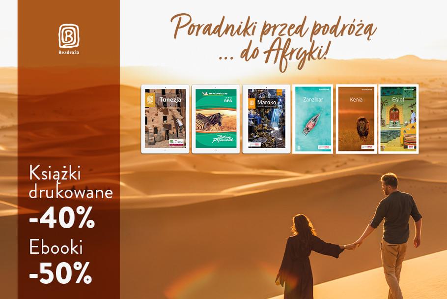 Poradniki przed podróżą... do Afryki! [Drukowane -40%| Ebooki -50%]