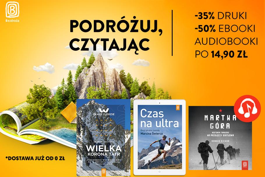Podróżuj, czytając [Druki -35% | Ebooki -50% | Audio po 14.90 zł!]