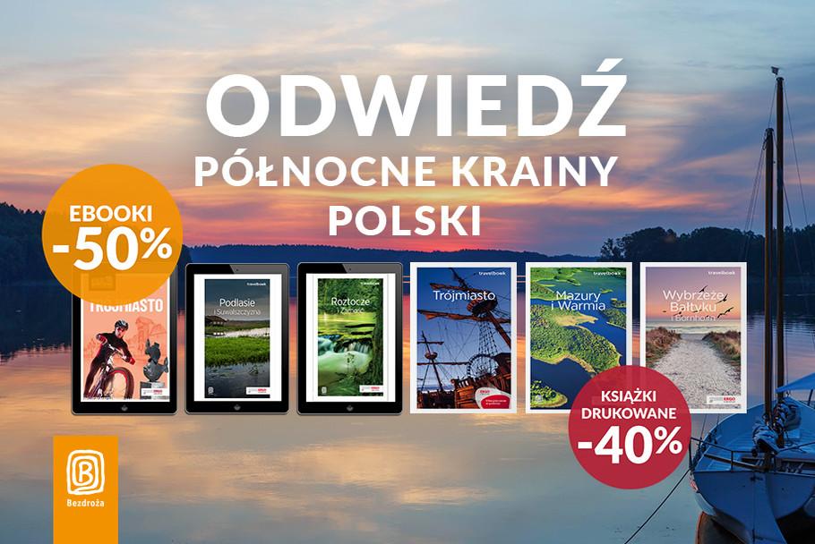Odwiedź północne krainy Polski [Książki drukowane -40% i Ebooki -50%]