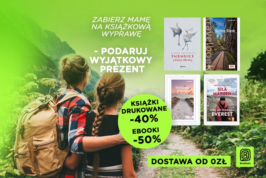 Zabierz Mamę na książkową wyprawę - podaruj wyjątkowy prezent! 📚🗺️[Książki drukowane -40%| Ebooki -50%]