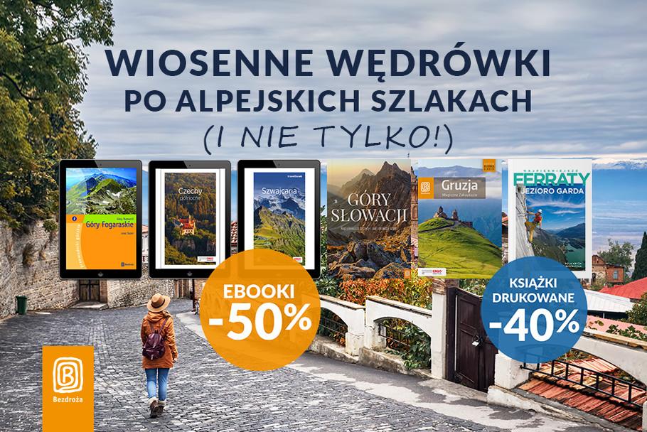 Wiosenne wędrówki po alpejskich szlakach (i nie tylko!) [Książki drukowane -40%| Ebooki -50%]
