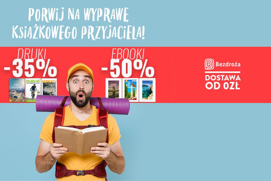 Porwij na wyprawę książkowego przyjaciela! [Drukowane -35%| Ebooki -50%]