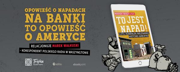 Okladka - https://ebookpoint.pl/ksiazki/to-jest-napad-czyli-kawalek-nieznanej-historii-ameryki-marek-walkuski,napadw.htm