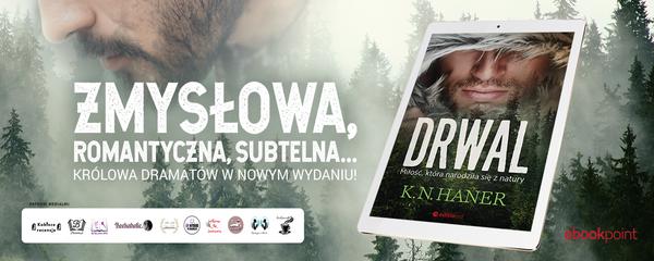 Okladka - https://ebookpoint.pl/ksiazki/drwal-milosc-ktora-narodzila-sie-z-natury-k-n-haner,drwalm.htm