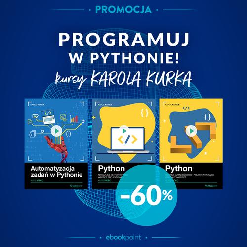 Programuj w Pythonie! Kursy Karola Kurka z rabatem -60%