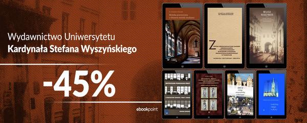 Wydawnictwo Uniwersytetu Kardynała Stefana Wyszyńskiego [-45%]