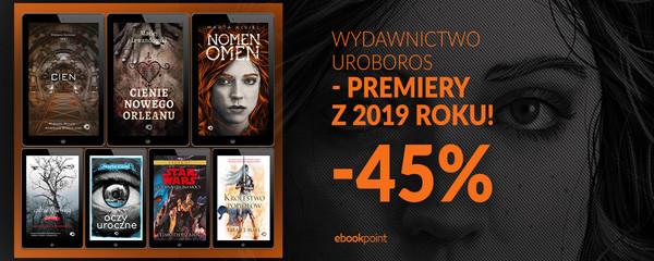 WYDAWNICTWO UROBOROS - PREMIERY Z 2019 ROKU! [-45%]