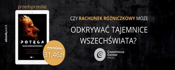 Przedsprzedaż Copernicus Center Press potęga nieskończoności
