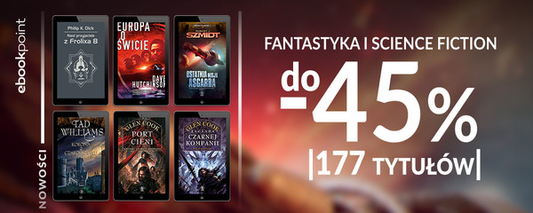 FANTASTYKA I SCIENCE FICTION [177 tytułów do -45%]