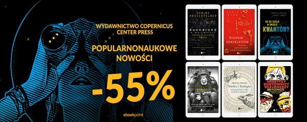 Popularnonaukowe nowości! Copernicus Center Press -55%