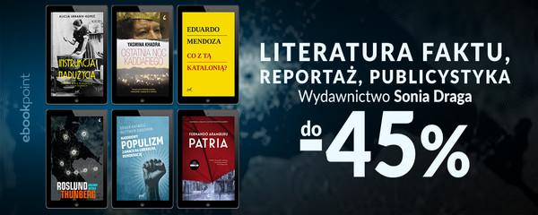 sonia draga reportaże publicystyka literatura faktu