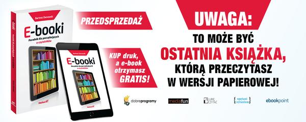 Okladka - https://ebookpoint.pl/ksiazki/e-booki-poradnik-dla-poczatkujacych-e-czytelnikow-bartosz-danowski,ebooki.htm