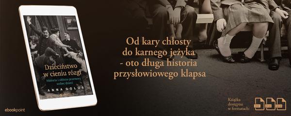 Okladka - https://ebookpoint.pl/ksiazki/dziecinstwo-w-cieniu-rozgi-historia-i-oblicza-przemocy-wobec-dzieci-anna-golus,odkary.htm