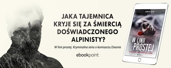 Okladka - http://ebookpoint.pl/ksiazki/w-linii-prostej-kryminalna-seria-o-komisarzu-dixonie-damien-boyd,dixwlp.htm#format/e
