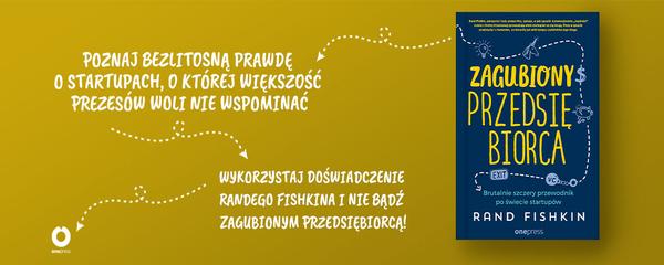Okladka - https://ebookpoint.pl/ksiazki/zagubiony-przedsiebiorca-brutalnie-szczery-przewodnik-po-swiecie-startupow-rand-fishkin,zaprze.htm#format/d