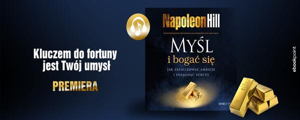 Okladka - https://ebookpoint.pl/ksiazki/mysl-i-bogac-sie-jak-zrealizowac-ambicje-i-osiagnac-sukces-napoleon-hill,myslbv.htm#format/3