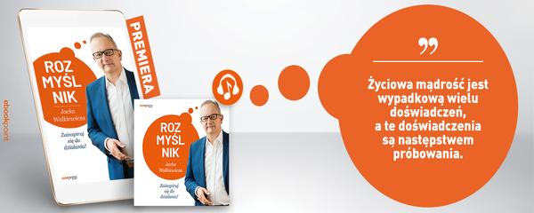 Okladka - https://ebookpoint.pl/ksiazki/rozmyslnik-jacka-walkiewicza-zainspiruj-sie-do-dzialania-jacek-walkiewicz,rojawa.htm#format/3
