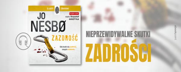 Okladka - https://ebookpoint.pl/bannerclick-newsaudio-807/ksiazki/zazdrosc-jo-nesbo,e_256a.htm#format/3