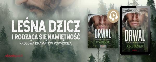 Okladka - https://ebookpoint.pl/ksiazki/drwal-milosc-ktora-narodzila-sie-z-natury-k-n-haner,drwalm.htm#format/3