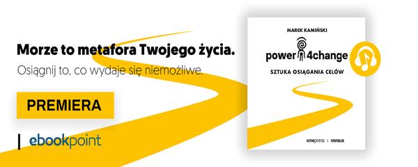 Okladka - https://ebookpoint.pl/bannerclick-newsaudio-691/ksiazki/power4change-sztuka-osiagania-celow-marek-kaminski,pow4ch.htm#format/3