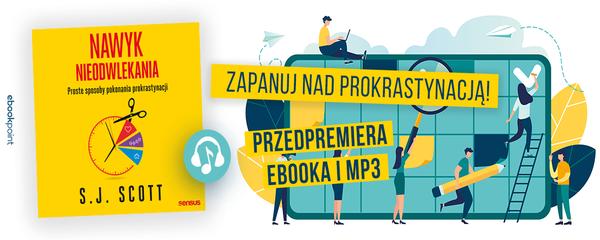 Okladka - https://ebookpoint.pl/ksiazki/nawyk-nieodwlekania-proste-sposoby-pokonania-prokrastynacji-s-j-scott,nawyka.htm#format/3