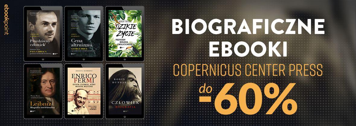 Promocja na ebooki Biograficzne ebooki od Copernicus Center Press / do -60%