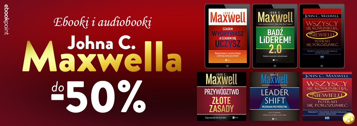 Promocja na ebooki Ebooki i audiobooki Johna C. Maxwella / do -50%