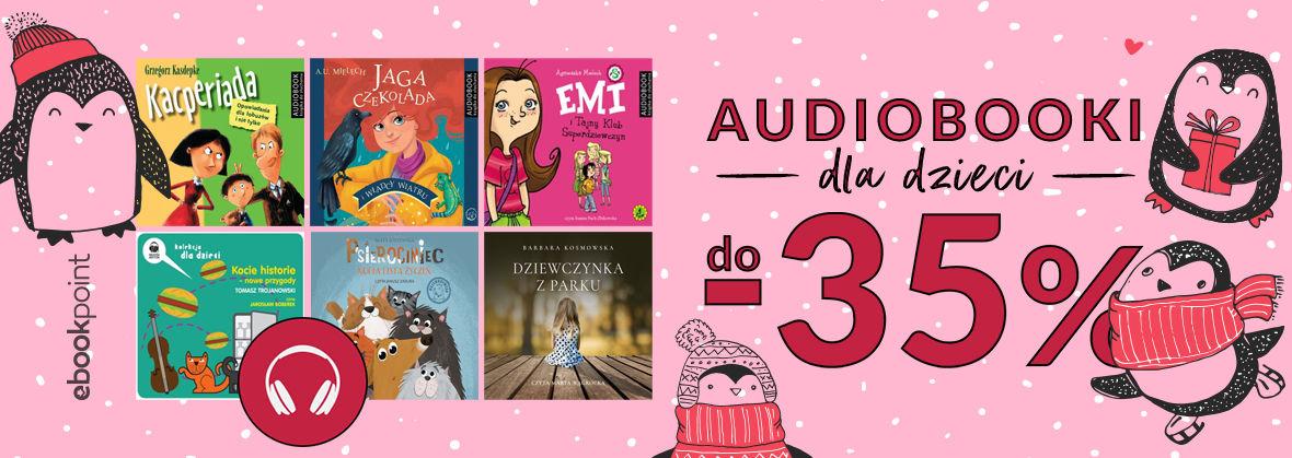 Promocja na ebooki Audiobooki dla dzieci / do -35%