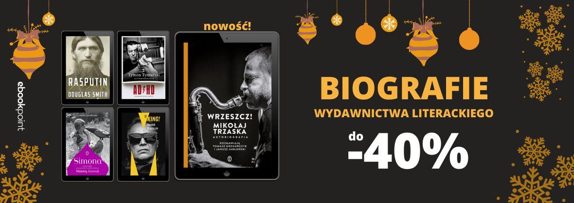 Promocja na ebooki Sięgnij po biografie Wydawnictwa Literackiego / do -40%