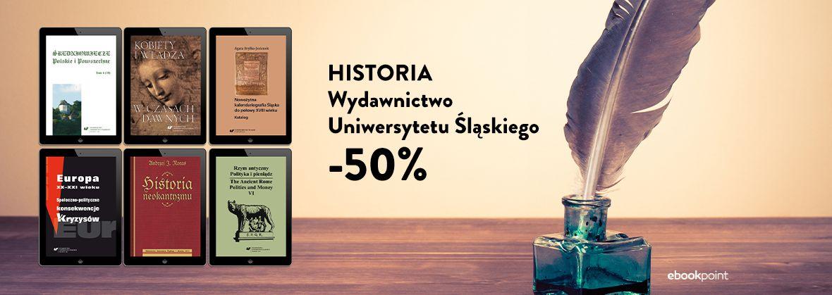Promocja na ebooki HISTORIA / Wydawnictwo Uniwersytetu Śląskiego / -50%