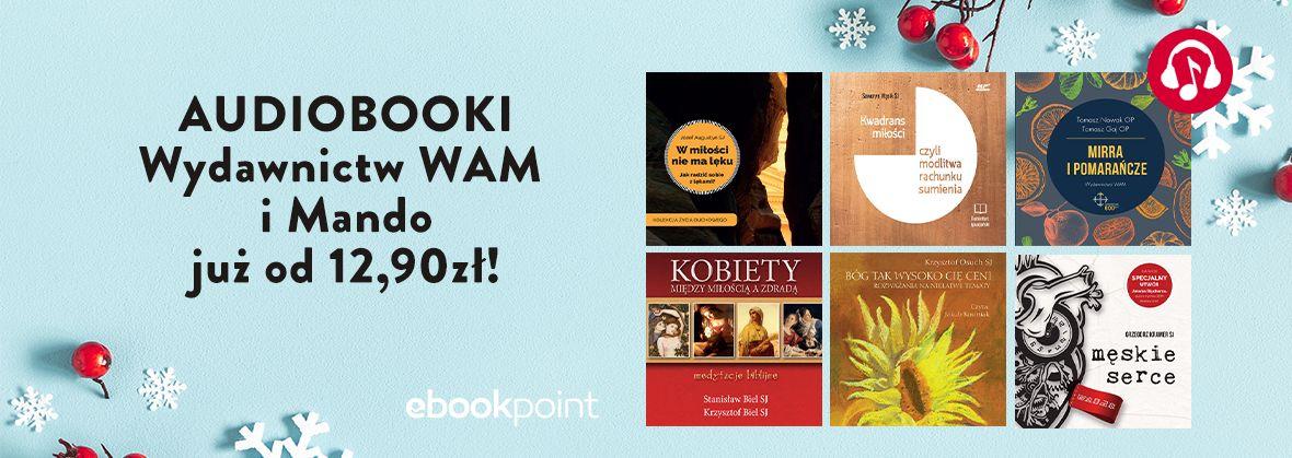 Promocja na ebooki Audiobooki Wydawnictw WAM i MANDO / od 12,90zł!