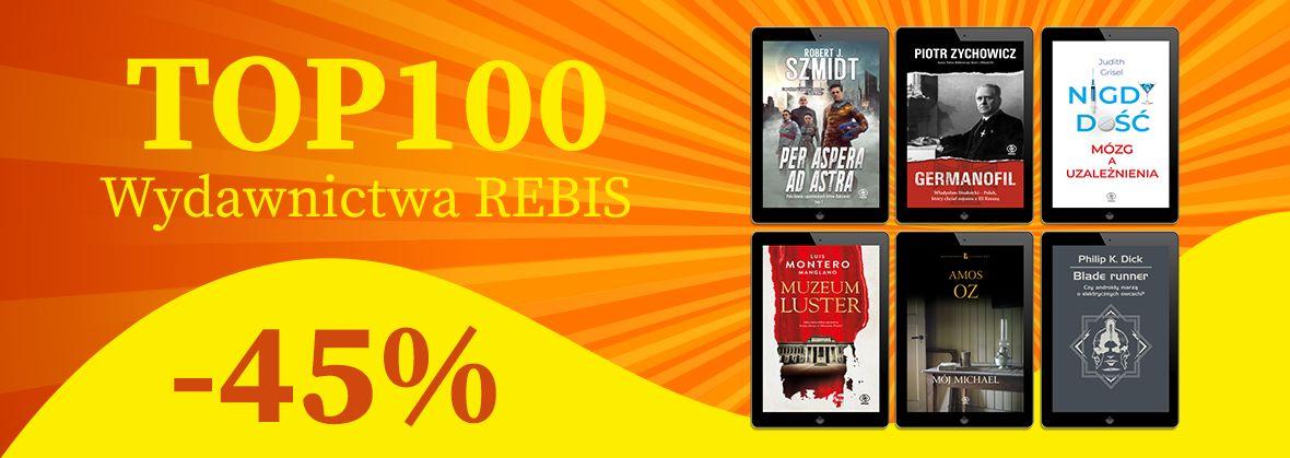 Promocja na ebooki TOP100 Wydawnictwa Rebis / -45%